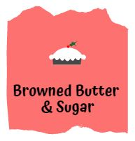 Browned Butter & Sugar